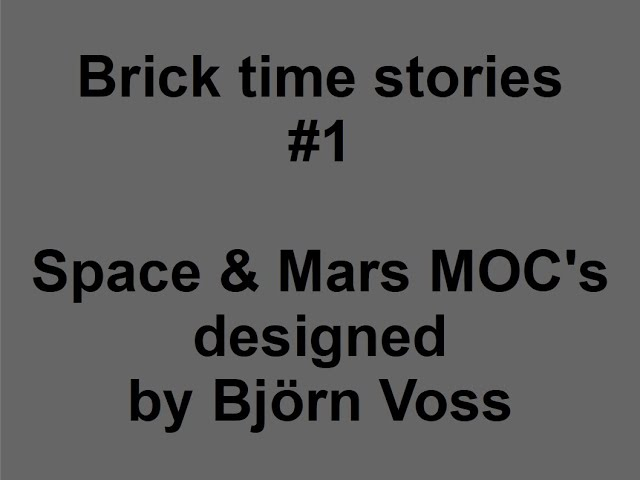 Space & Mars MOC's designed by Björn Voss - Brick time stories #1