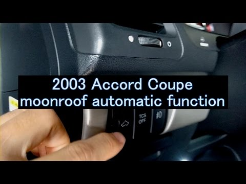 2003 Honda Accord Coupe Moonroof Automatic Function