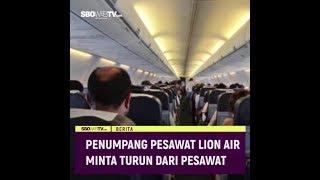 PENUMPANG PESAWAT LION AIR MINTA TURUN DARI PESAWAT