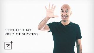 One of Robin Sharma's most viewed videos: 5 Rituals That Predict Success | Robin Sharma