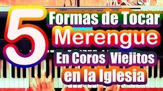 Piano Tutorial - 5 Formas de Tocar Merengue en Coros Viejitos en La Iglesia