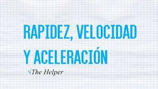 Mecánica - Rapidez, Velocidad y Aceleración