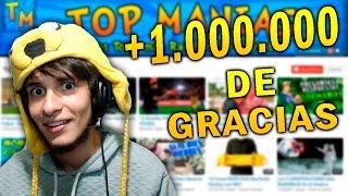 ESPECIAL 1 MILLÓN SUSCRIPTORES | TOP MANIAS