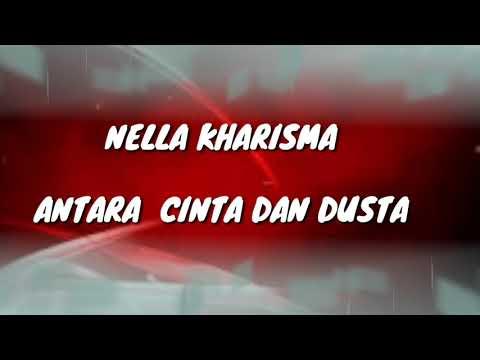 Lirik Lagu Nella Kharisma - Antara Cinta dan Dusta