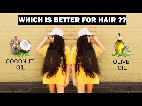 which one is better for hair?? Coconut oil vs Olive oil