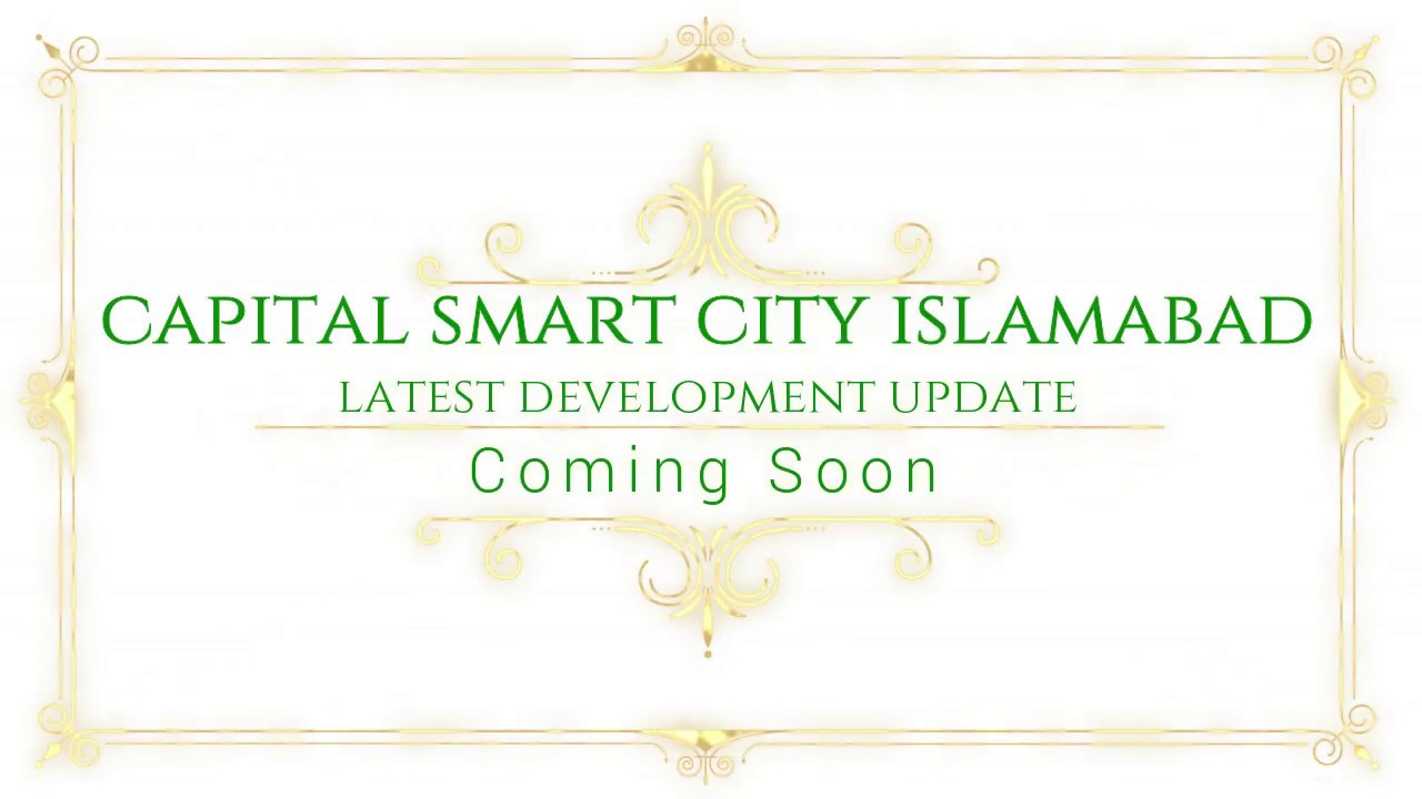 Capital Smart City Islamabad Latest Development Update | Coming Soon | Subscribe So You Wont Miss it