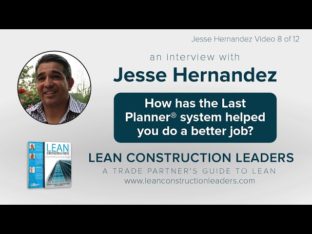 How has the Last PlannerⓇ system helped you do a better job?