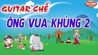 nhc-ch-ng-vua-khng-2-vua-khng-vi-hnh-guitar-ch