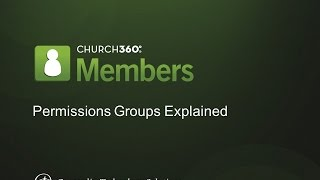 Church360⁰ Members Training  How To  Set Permission Groups