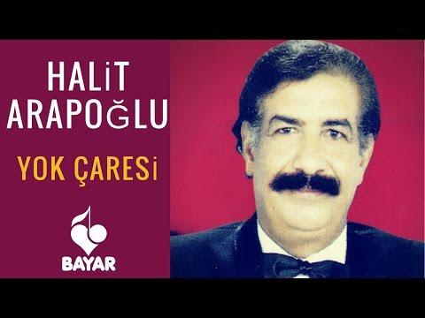 Halit Arapoğlu - Yok Çaresi
