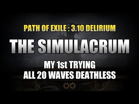 PoE 3.10 | The Simulacrum All 20 waves Deathless, My first try - Delirium Day.3