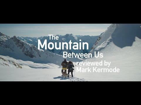 The Mountain Between Us reviewed by Mark Kermode
