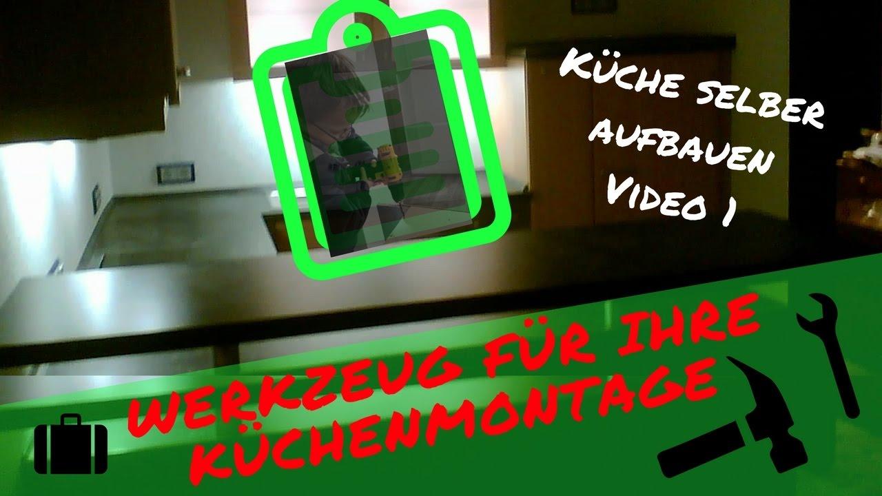 werkzeuge für den küchenaufbau video 1 küche selber aufbauen - youtube - Ikea Küche Selbst Aufbauen
