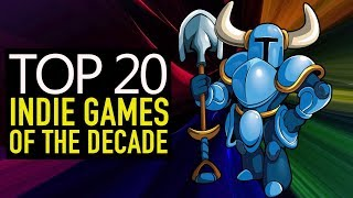 Top 20 BEST Indie Games of the Decade You Should Own