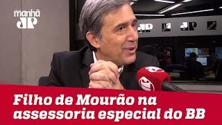 Filho de Mourão na assessoria especial do BB é decisão é legal, mas imoral | #MarcoAntonioVilla
