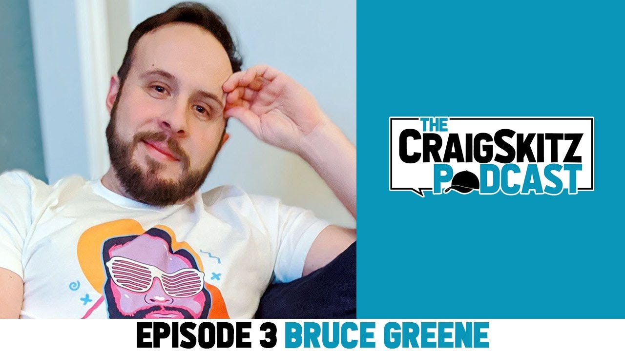 The World Famous Bruce Greene | The CraigSkitz Podcast Episode 3