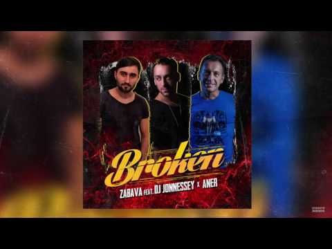 ZaBaVa feat. DJ JONNESSEY & ANER - BROKEN