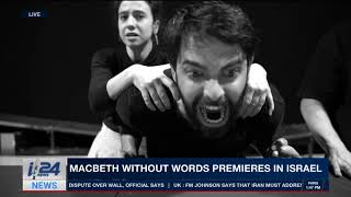 Macbeth without words premieres in Israel