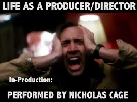 Life as a Producer/Director Performed by Nicholas Cage