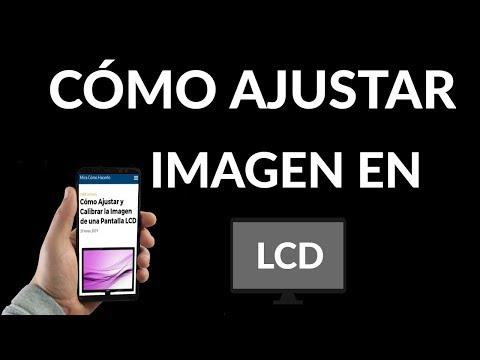 ¿Cómo Ajustar y Calibrar la Imagen de una Pantalla LCD?