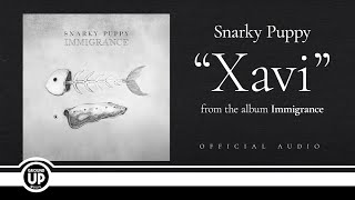 Snarky Puppy - Xavi (Official Audio)