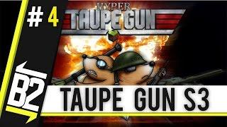 Taupe Gun Saison 3  Team Bordélique #4  : NICE SODO