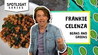 Easy Peasy Beans & Greens l Spotlight-Frankie Celenza