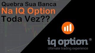 Coloca Dinheiro Na IQ Option e Quebra Sua Banca Toda Vez? 3 Erros Fatais!(, 2017-10-31T13:48:03.000Z)