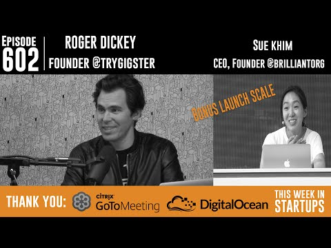 Roger Dickey's Gigster catapults w/$10m from Andreessen Horowitz; & Sue Khim, Brilliant