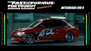 The Fast & The Furious Tokyo Drift: Engine Sounds - Mitsubishi EVO 9