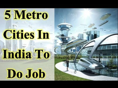 5 Metro Cities In India To Do Job | Advantages Of Doing Work In A Metro City - www.privatejobshub.in