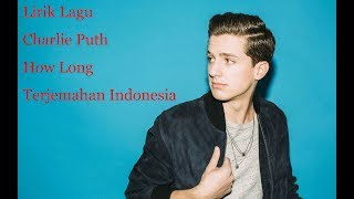 Video Lirik How Long - Charlie Puth (Arti Dan Terjemahan Indonesia) download MP3, 3GP, MP4, WEBM, AVI, FLV Maret 2018