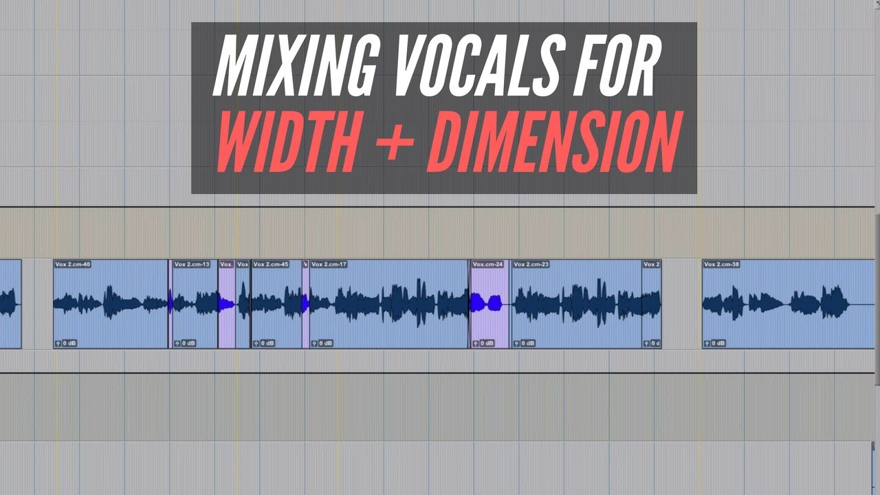 Mixing Vocals For Width And Dimension - RecordingRevolution com
