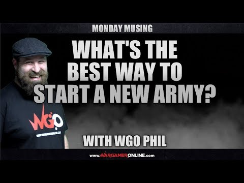 Whats the best way to start collecting a new army? Monday Musing #23