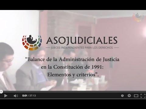 Balance de la Administración de Justicia en la Constitución de 1991: Elementos y criterios - Parte 1