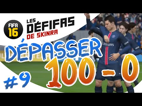 DÉPASSER 100 - 0 SUR FIFA 16 ! - DÉFIFA #9