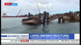National assembly committee on transport in Lamu to check on infrastructure development