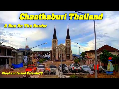 Run Along The Border To Chanthaburi จันทบุรี