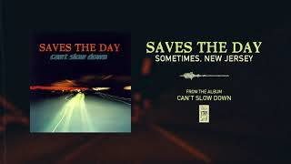 """Saves The Day """"Sometimes, New Jersey"""""""