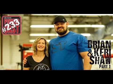 Brian Shaw & Keri Shaw - Part 1 | Mark Bell's PowerCast #233
