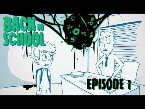 BACK TO SCHOOL - Episode 1