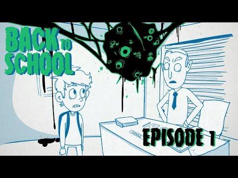 BACK TO SCHOOL  Episode 1