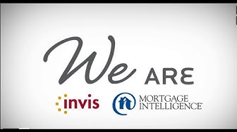 We Are Invis and Mortgage Intelligence