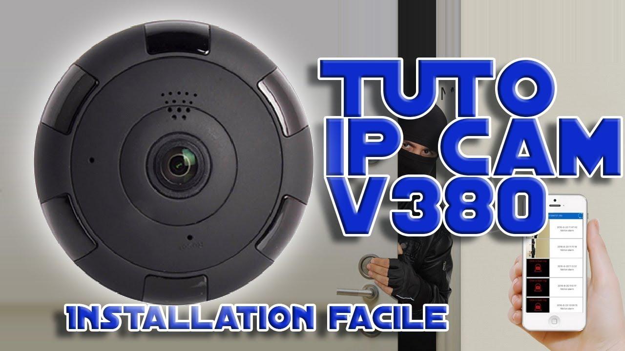Installation Ip Cam V380 HD 360° sur votre téléphone wifi Chinoise