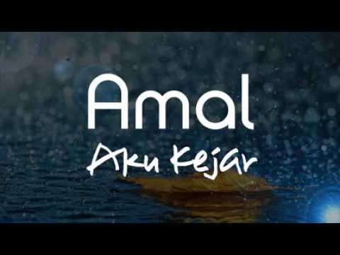 Amal Af2016»Aku Kejar uploading by ArasH AiQaL