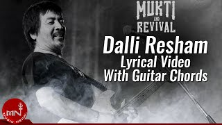 Dalli Resham | Mukti And Revival | Lyrical Video With Guitar Chords | Nepali Superhit Song