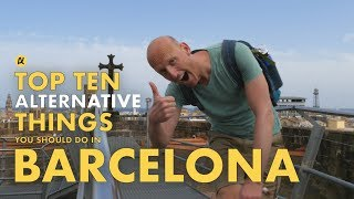 TOP 10 THINGS you should not miss in BARCELONA (Alternative Sights)