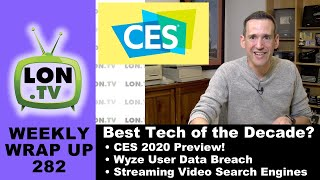 Top Tech Products of the Decade, CES 2020 Preview, Wyze Data Leak and More