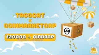 Free Airdrop $20,000 Airdrop By Taco cat Token | Claim Now | Coinmarket Cap Legit Airdrop