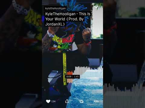 KyleTheHooligan - This Is Your World (Prod. By JordanXL)